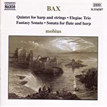 BAX: Harp Quintet/Elegiac Trio/Fantasy Sonata
