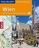 POLYGLOTT Reiseführer Wien zu Fuß entdecken: Auf 30 Touren die Stadt entdecken (POLYGLOTT zu Fuß entdecken) - Ken Chowanetz