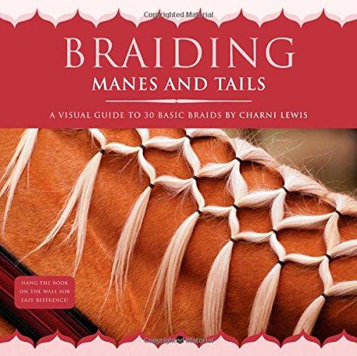 Braiding Manes & Tails: A Visual Guide to 30 Basic Braids -