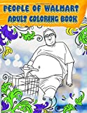 People of Walmart Adult Coloring Book: Volume #2 Brand New 2019 Just for Fun Coloring Book with Exclusive High Quality Images (Unofficial)