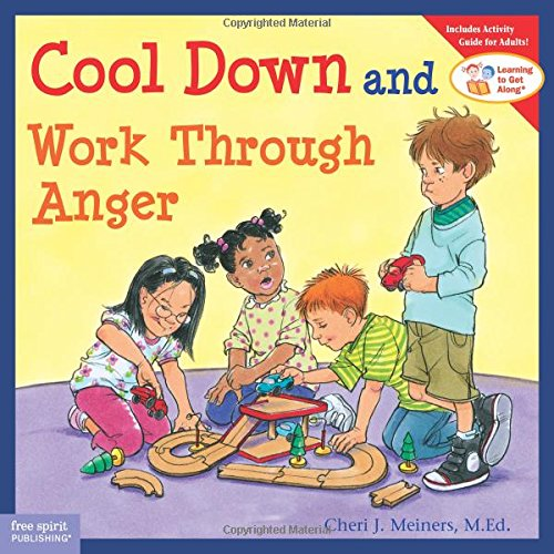 Cool Down and Work Through Anger (Learning to Get Along) por Cheri J. Meiners