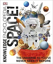 Knowledge Encyclopedia Space!: The Universe as You've Never Seen it Be