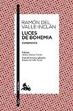 Luces de Bohemia: Esperpento. Edición de Alonso Zamora Vicente. Guía de lectura y glosario de Joaquín del Valle-Inclán (Clásica)