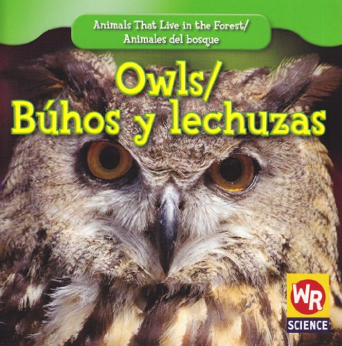 Owls/ Buhos Y Lechuzas (Animals That Live in the Forest/Animales Del Bosque (Second Edition))