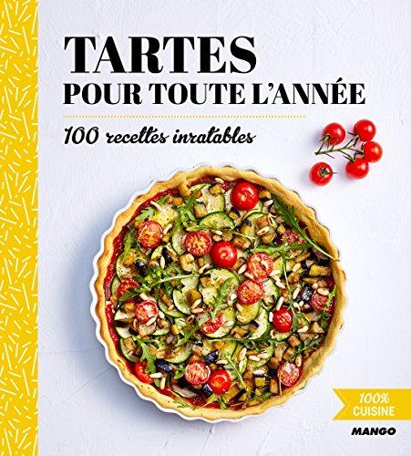 100% cuisine : Tartes pour toute l'année par Mango