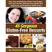 45 Gorgeous Gluten-Free Desserts (Fast, Easy and Delicious Gluten-Free Recipes)