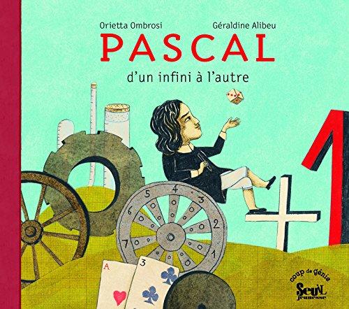 Pascal. D'un infini à l'autre