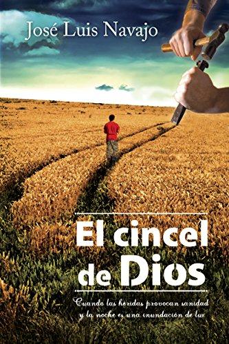 El cincel de Dios por José Luis Navajo