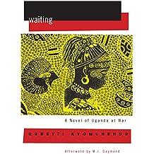 Waiting: A Novel of Uganda's Hidden War: A Novel of Uganda at War (Women Writing Africa)