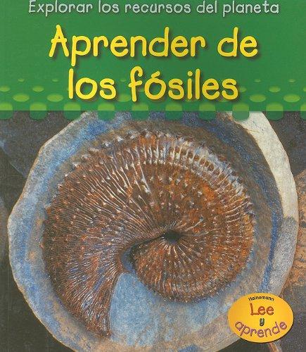 Aprender De Los Fosiles/ Learning from Fossils (Explorar Los Recuros Del Planeta/ Exploring Earth's Resources)