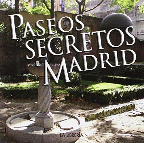 Paseos secretos de Madrid por Manuel Garcia del Moral