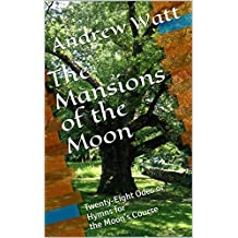The Mansions of the Moon: Twenty-Eight Odes or Hymns for the Moon's Course (English Edition)