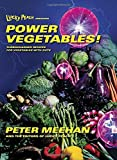 Lucky Peach Presents Power Vegetables!: Turbocharged Recipes for Vegetables with Guts