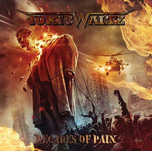 Decades of Pain by Toxic Waltz (2013-08-03)