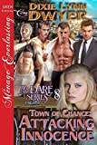 Front cover for the book Town of Chance: Attacking Innocence [The Dare Series 8] (Siren Publishing Menage Everlasting) by Dixie Lynn Dwyer