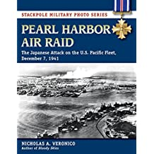Pearl Harbor Air Raid: The Japanese Attack on the U.S. Pacific Fleet, December 7, 1941 (Stackpole Military Photo Series) (English Edition)