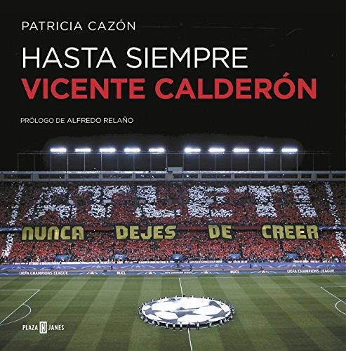 Hasta siempre, Vicente Calderón (OBRAS DIVERSAS) por Patricia Cazón