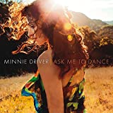 Ask Me To Dance by Minnie Driver (2014-05-04)