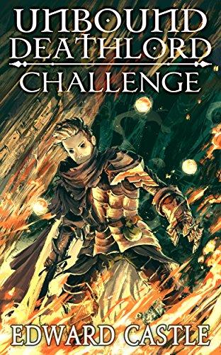 Unbound Deathlord: Challenge (Unbound Deathlord Series Book 1) (English Edition)