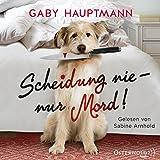 Scheidung nie ? nur Mord!: 2 CDs - Gaby Hauptmann