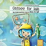 Ostsee for kids: Der Kinderreiseführer made by World for kids! (World for kids! Reiseführer für Kinder)