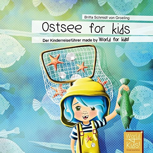 Ostsee for kids: Der Kinderreiseführer made by World for kids!
