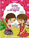 Première lecture Minimiki : Inès et la rose du dragon - Tome 5