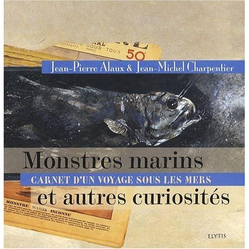 Monstres Marins et autres Curiosités : carnet d'un voyage sous les mers