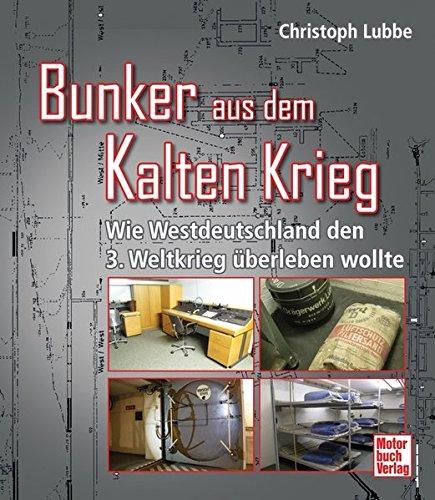 Bunker aus dem Kalten Krieg: Wie Westdeutschland den 3. Weltkrieg überleben wollte