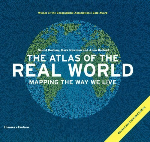 The Atlas of the Real World: Mapping the Way We Live (Revised and Expanded) by Daniel Dorling (2010-10-15)