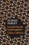 Las puertas de la percepción / Cielo e infierno par Huxley
