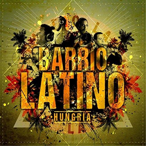 Nadie Te Da Na - Barrio Latino Hungr�a