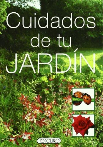 Cuidados de tu jardín (Miniprácticos) por Equipo Todolibro