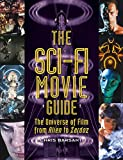 The Sci-Fi Movie Guide: The Universe of Film from Alien to Zardoz (English Edition)