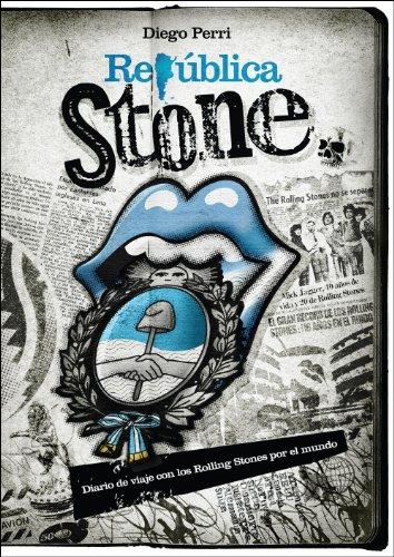 República Stone: Diario de Viajes con los Rolling Stones por el Mundo por Diego Perri