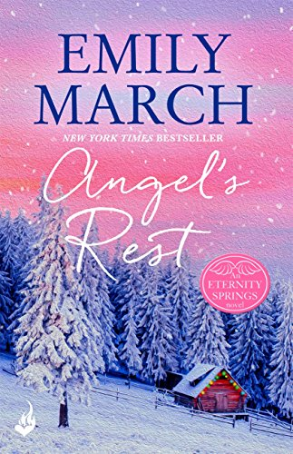 Angel's Rest: Eternity Springs Book 1: A heartwarming, uplifting, feel-good romance series