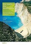 Die Inseln des Mittelmeers: Ein einzigartiger und vollständiger Überblick - Charles Arnold