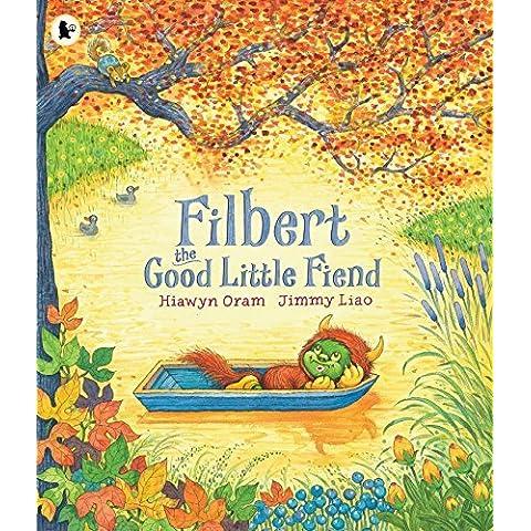 Filbert, the Good Little Fiend by Hiawyn