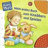 Mein erstes Buch zum Knabbern und Spielen: Ab 6 Monaten (ministeps Bücher) - Sandra Grimm