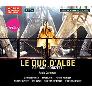 Donizetti: Le Duc D'Albe [Georges Petean, Ismael Jordi, Rachel Harnish] [Dynamic: CDS7665/1-2]
