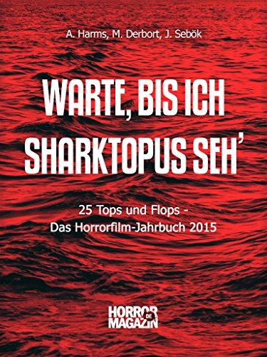 topus seh': 25 Tops und Flops: Das Horrorfilm-Jahrbuch 2015 ()