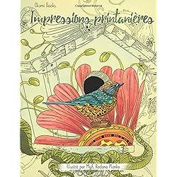 Impressions printanières - Une immersion dans la nature pour oublier le stress: Livre de coloriage pour adultes