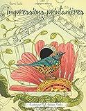 Impressions printanières - Une immersion dans la nature pour oublier le stress: Livre de coloriage pour adultes...