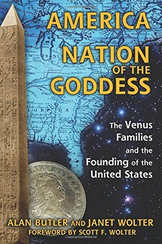 America: Nation of the Goddess: The Venus Families and the Founding of the United States by Alan Butler (2015-11-19)