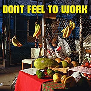Don't Feel To Work