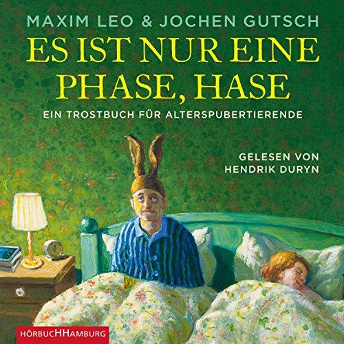 Buchseite und Rezensionen zu 'Es ist nur eine Phase, Hase: Ein Trostbuch für Alterspubertierende: 3 CDs' von Maxim Leo