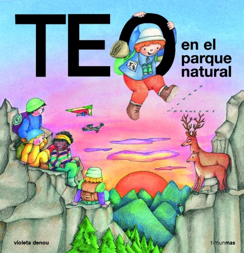 Teo en el parque natural (Teo descubre el mundo) por Violeta Denou