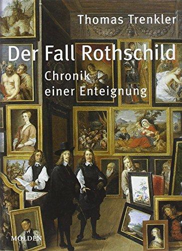 Der Fall Rothschild: Chronik einer Enteignung (Die Bibliothek des Raubes)