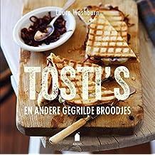 Tosti's: en andere gegrilde broodjes