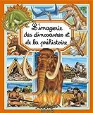 L'imagerie des dinosaures et de la préhistoire (Les imageries)